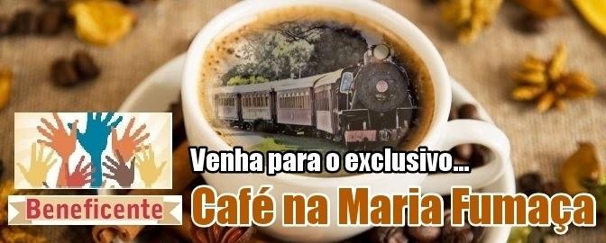 Venha para o Café na Maria Fumaça